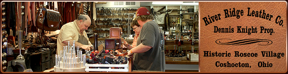 River Ridge Leather Co. Located in Historic Roscoe Village Coshocton, Ohio  740-295-0284